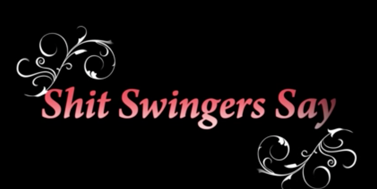 Funny Video: Shit Only SwingersSay